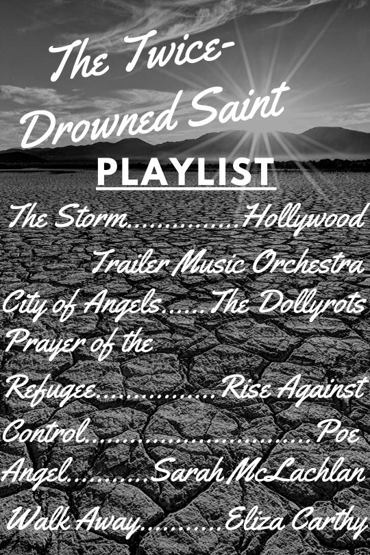 THE TWICE-DROWNED SAINT playlist